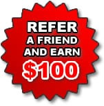 Refer a Friend and Earn $100